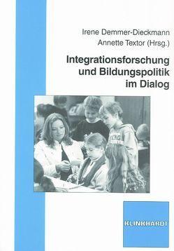 Integrationsforschung und Bildungspolitik im Dialog von Demmer-Dieckmann,  Irene, Textor,  Annette