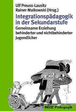 Integrationspädagogik in der Sekundarstufe von Maikowski,  Rainer, Preuss-Lausitz,  Ulf