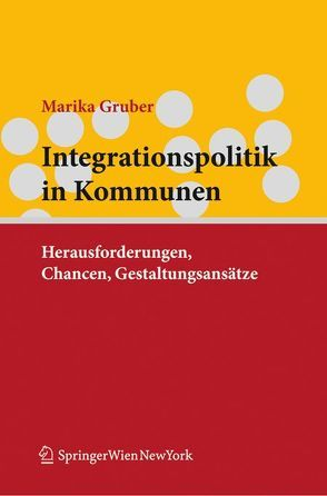 Integrationspolitik in Kommunen von Gruber,  Marika