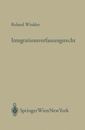 Integrationsverfassungsrecht von Winkler,  Roland