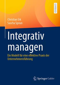 Integrativ managen von Erk,  Christian, Spoun,  Sascha
