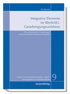 Integrative Elemente im BImSchG-Genehmigungsverfahren von Biesecke,  Tilo, Haedrich,  Martina, Kotulla,  Michael