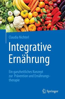 Integrative Ernährung von Nichterl,  Claudia
