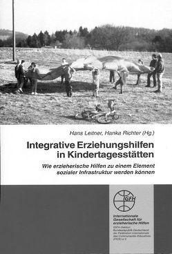 Integrative Erziehungshilfen in Kindertagesstätten von Leitner,  Hans, Richter,  Hanka