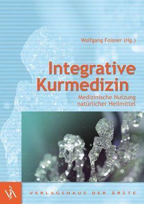 Integrative Kurmedizin von Foisner,  Wolfgang