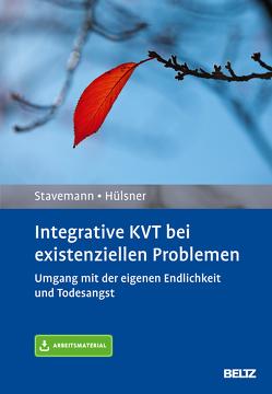 Integrative KVT bei existenziellen Problemen von Hülsner,  Yvonne, Stavemann,  Harlich H.