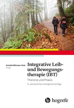 Integrative Leib– und Bewegungstherapie (IBT) von Kost,  Annette