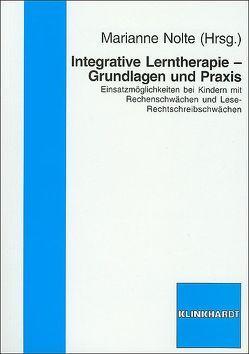 Integrative Lerntherapie – Grundlagen und Praxis von Nolte,  Marianne
