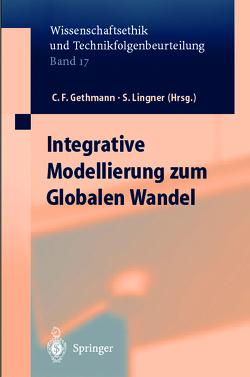 Integrative Modellierung zum Globalen Wandel von Gethmann,  Carl Friedrich, Kiliç,  Sevim, Lingner,  Stephan