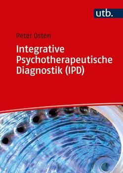 Integrative Psychotherapeutische Diagnostik (IPD) von Osten,  Peter