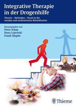 Integrative Therapie in der Drogenhilfe von Lojewski,  Ilona, Schay,  Peter, Siegele,  Frank