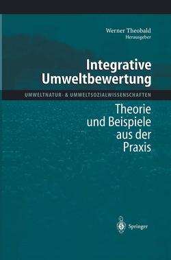 Integrative Umweltbewertung von Theobald,  Werner