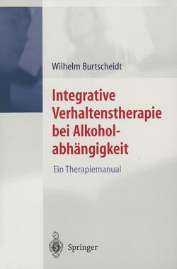 Integrative Verhaltenstherapie bei Alkoholabhängigkeit von Burtscheidt,  Wilhelm