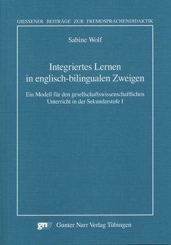 Integratives Lernen im englisch-bilingualen Unterricht von Wolf,  Sabine