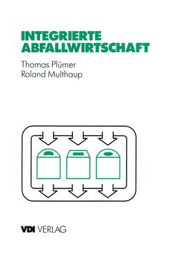 Integrierte Abfallwirtschaft von Multhaup,  Roland, Plümer,  Thomas