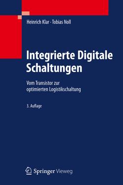 Integrierte Digitale Schaltungen von Klar,  Heinrich, Noll,  Tobias