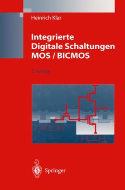 Integrierte Digitale Schaltungen MOS / BICMOS von Heimsch,  W., Klar,  Heinrich