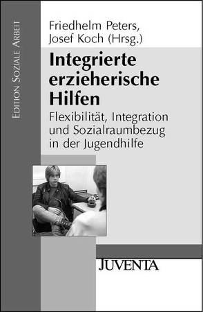 Integrierte erzieherische Hilfen von Koch,  Josef, Peters,  Friedhelm