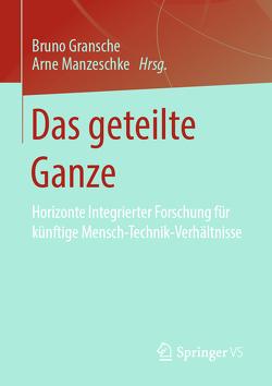 Das geteilte Ganze von Gransche,  Bruno, Manzeschke,  Arne