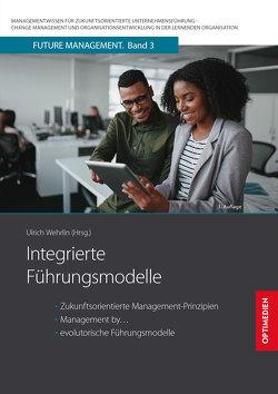 Integrierte Führungsmodelle von Prof. Dr. Dr. h.c. Wehrlin,  Ulrich