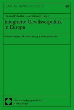Integrierte Gewässerpolitik in Europa von Bruha,  Thomas, Koch,  Hans-Joachim