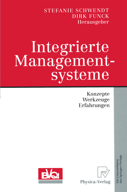 Integrierte Managementsysteme von Funck,  Dirk, Schwendt,  Stefanie