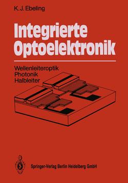 Integrierte Optoelektronik von Ebeling,  Karl J.