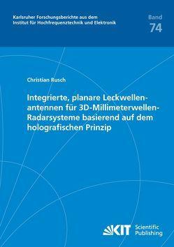 Integrierte, planare Leckwellenantennen für 3D-Millimeterwellen-Radarsysteme basierend auf dem holografischen Prinzip von Rüsch,  Christian