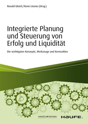 Integrierte Planung und Steuerung von Erfolg und Liquidität von Gleich,  Ronald, Linsner,  René