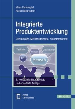 Integrierte Produktentwicklung von Ehrlenspiel,  Klaus, Meerkamm,  Harald