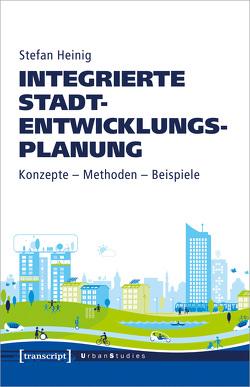 Integrierte Stadtentwicklungsplanung von Heinig,  Stefan