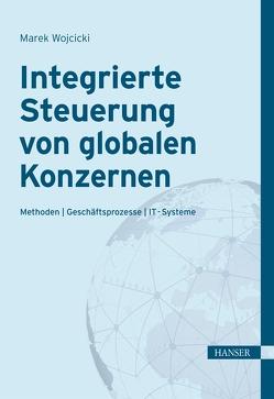 Integrierte Steuerung von globalen Konzernen von Wojcicki,  Marek