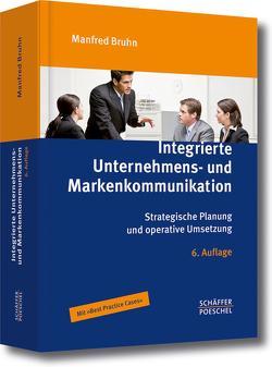 Integrierte Unternehmens- und Markenkommunikation von Bruhn,  Manfred