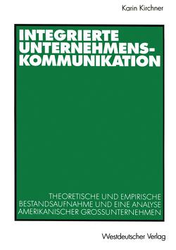 Integrierte Unternehmenskommunikation von Kirchner,  Karin