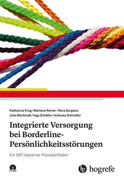 Integrierte Versorgung bei Borderline-Persönlichkeitsstörungen von Bierbrodt,  Julia, Krog,  Katharina, Reiner,  Marlene, Schäfer,  Ingo, Schindler,  Andreas, Surpanu,  Nora