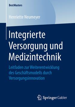 Integrierte Versorgung und Medizintechnik von Neumeyer,  Henriette