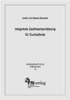 Integrierte Zuchtwertschätzung für Zuchtpferde von Velsen-Zerweck,  Astrid von