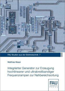 Integrierter Generator zur Erzeugung hochlinearer und ultrabreitbandiger Frequenzrampen zur Nahbereichsortung von Maser,  Matthias