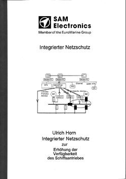 Integrierter Netzschutz zur Erhöhung der Verfügbarkeit des Schiffsantriebes von Horn,  Ulrich