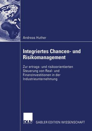 Integriertes Chancen- und Risikomanagement von Huther,  Andreas