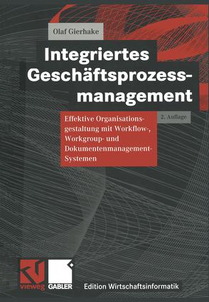 Integriertes Geschäftsprozessmanagement von Ferstl,  Otto, Gierhake,  Olaf, Hasenkamp,  Ulrich, König,  Wolfgang, Sinz,  Elmar