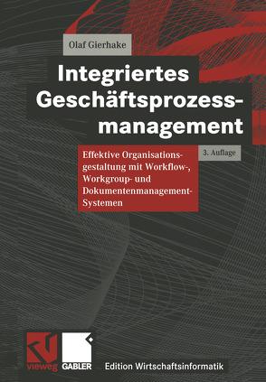 Integriertes Geschäftsprozessmanagement von Ferstl,  Otto K., Gierhake,  Olaf, Hasenkamp,  Ulrich, König,  Wolfgang, Sinz,  Elmar J.