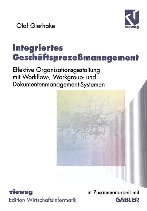 Integriertes Geschäftsprozeßmanagement von Gierhake,  Olaf