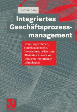 Integriertes Geschäftsprozessmanagement von Gierhake,  Olaf