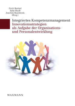 Integriertes Kompetenzmanagement von Barthel,  Erich, Hanft,  Anke, Hasebrook,  Joachim