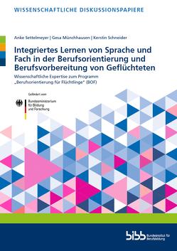Integriertes Lernen von Sprache und Fach in der Berufsorientierung und Berufsvorbereitung von Geflüchteten von Münchhausen,  Gesa, Schneider,  Kerstin, Settelmeyer,  Anke