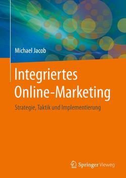 Integriertes Online-Marketing von Jacob,  Michael