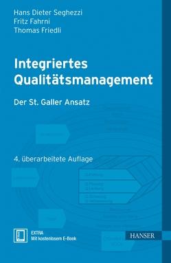 Integriertes Qualitätsmanagement von Fahrni,  Fritz, Friedli,  Thomas, Seghezzi,  Hans Dieter