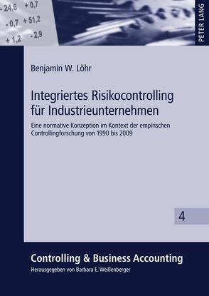 Integriertes Risikocontrolling für Industrieunternehmen von Löhr,  Benjamin