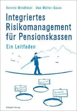 Integriertes Risikomanagement für Pensionskassen von Uwe,  Müller-Gauss, Windhövel,  Kerstin